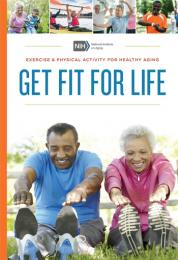 Get Fit For Life Exercise and Physical Activity for Healthy Aging Guide