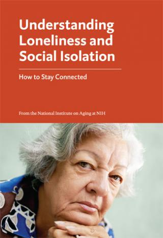 Understanding Loneliness and Social Isolation: How to Stay Connected booklet